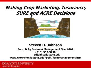 Making Crop Marketing, Insurance, SURE and ACRE Decisions