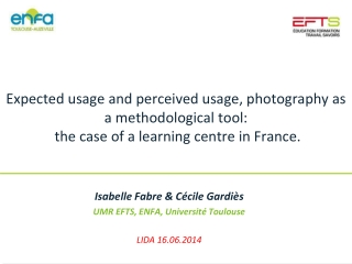 Isabelle Fabre & Cécile Gardiès UMR EFTS, ENFA, Université Toulouse LIDA 16.06.2014