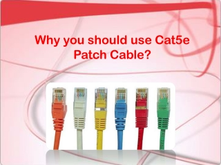 Why you should use Cat5e Patch Cable