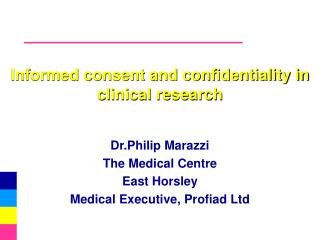 Informed consent and confidentiality in clinical research