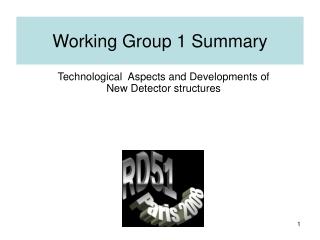 Working Group 1 Summary