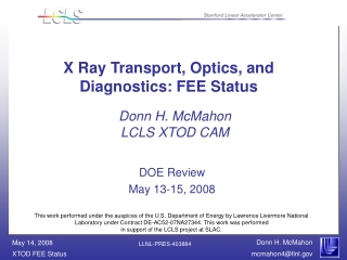 X Ray Transport, Optics, and Diagnostics: FEE Status
