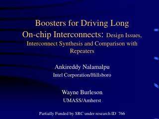 Boosters for Driving Long  On-chip Interconnects: Design Issues,  Interconnect Synthesis and Comparison with Repeaters