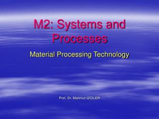 M2: Systems and Processes