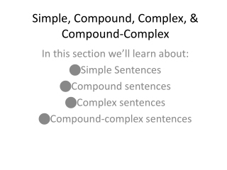 Simple, Compound, Complex, & Compound-Complex