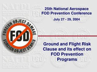 Ground and Flight Risk Clause and its effect on FOD Prevention Programs
