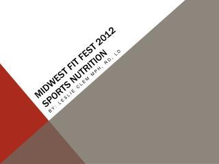Midwest fit fest 2012 Sports nutrition
