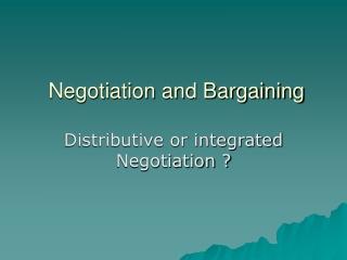 Negotiation and Bargaining