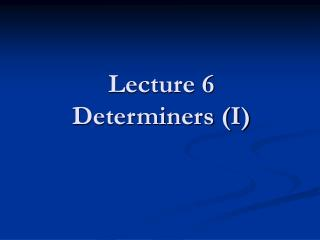 Lecture 6  Determiners I