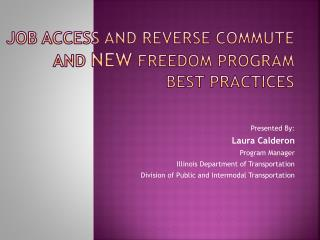 Job Access and Reverse Commute and  New  Freedom Program Best Practices