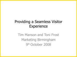 Providing a Seamless Visitor Experience