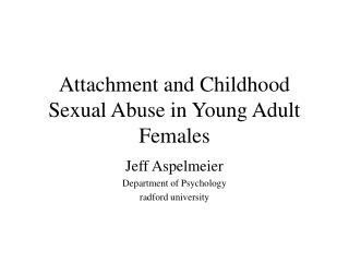 Attachment and Childhood Sexual Abuse in Young Adult Females