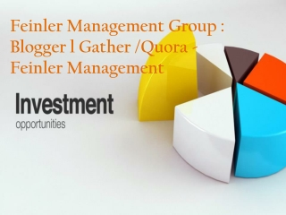 Feinler Management Group : Blogger l Gather /Quora - Feinler