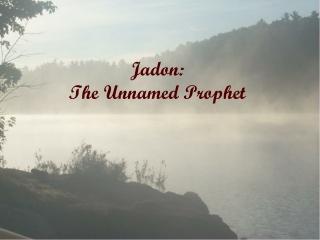 Jadon :  The Unnamed Prophet