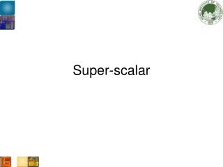 Super-scalar