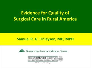 Evidence for Quality of  Surgical Care in Rural America