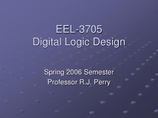 EEL-3705 Digital Logic Design