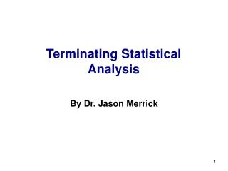 Terminating Statistical Analysis