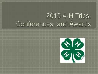 2010 4-H Trips, Conferences, and Awards