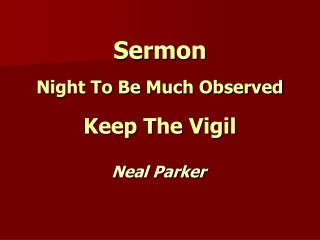 Sermon Night To Be Much Observed Keep The Vigil