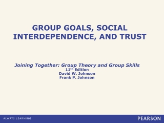 GROUP GOALS, SOCIAL INTERDEPENDENCE, AND TRUST
