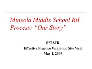 "Mineola Middle School RtI Process: ""Our Story"""