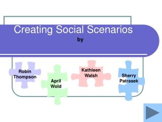 Creating Social Scenarios
