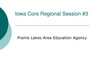 Iowa Core Regional Session #3