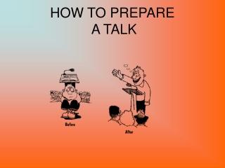 HOW TO PREPARE  A TALK