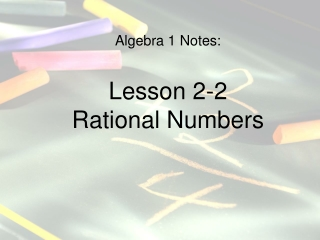 Algebra 1 Notes: Lesson 2-2 Rational Numbers