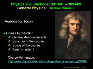 Physics 207, Sections: 301/601 – 309/609 General Physics I ,   Michael Winokur