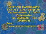 ISTITUTO COMPRENSIVO STATALE  LIVIA GERESCHI  Via Sant Antonio, 3   56010        Pontasserchio Tel. 050859311   Fax 0508
