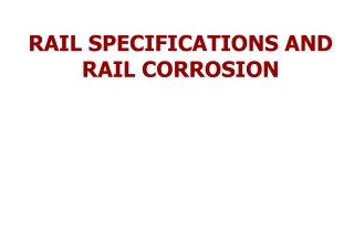 RAIL SPECIFICATIONS AND RAIL CORROSION