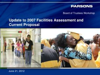 Update to 2007 Facilities Assessment and   Current Proposal