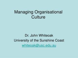 Managing Organisational Culture