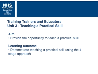 Training Trainers and Educators Unit 3 - Teaching a Practical Skill