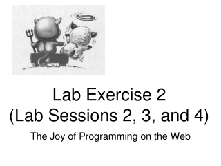 Lab Exercise 2 (Lab Sessions 2, 3, and 4)