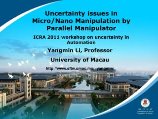Uncertainty issues in Micro/Nano Manipulation by Parallel Manipulator ICRA 2011 workshop on uncertainty in Automation