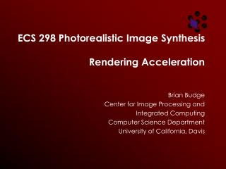ECS 298 Photorealistic Image Synthesis   Rendering Acceleration