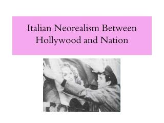 Italian Neorealism Between Hollywood and Nation
