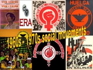 1960s - 1970s social movements