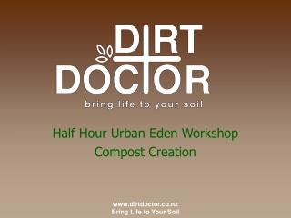 Half Hour Urban Eden Workshop Compost Creation