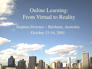 Online Learning: From Virtual to Reality