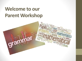 Welcome to our  Parent Workshop