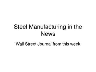 Steel Manufacturing in the News