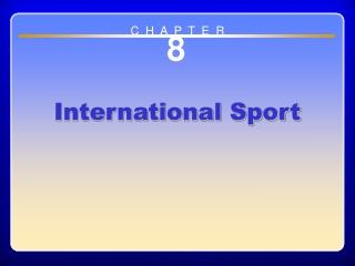 Chapter 8 International Sport