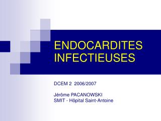 ENDOCARDITES INFECTIEUSES