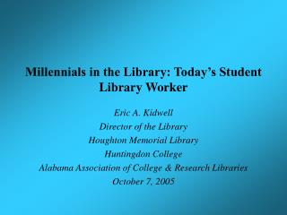 Millennials in the Library: Today's Student Library Worker