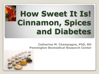 How Sweet It Is! Cinnamon, Spices and Diabetes