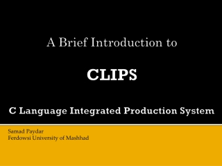 A Brief Introduction to  CLIPS C Language Integrated Production System